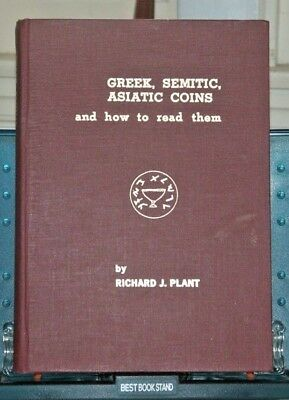 Greek, Semitic, Asiatic Coins and how to read them R.J. Plant 1979