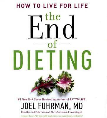 The End of Dieting: How to Live for Life by Joel Fuhrman MD: New Audiobook
