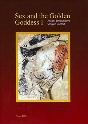 Sex and the Golden Goddess I: Ancient Egyptian Love Songs in Context: Used