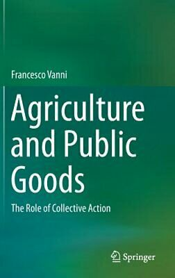 Agriculture and Public Goods: The Role of Collective Action by Francesco Vanni
