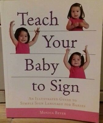 Teach Your Baby to Sign: An Illustrated Guide to Simple Sign Language for Babie…