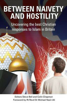 Between Naivety and Hostility: How Should Christians Respond to Islam in Britain