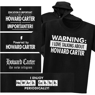 HOWARD CARTER T-shirt or Hoodie - Warning Powered New Religion Chemistry