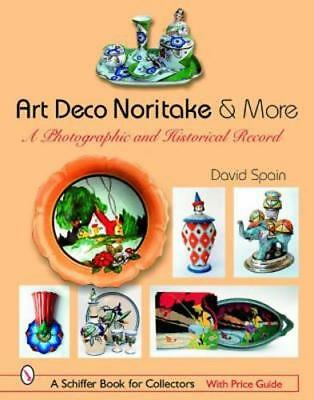Art Deco Noritake & More: A Photographic and Historical Record by David Spain
