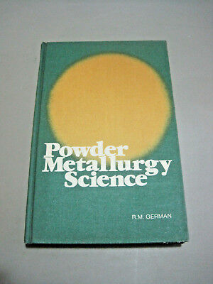 Powder Metallurgy Science R.M. German Book 1984 ed.