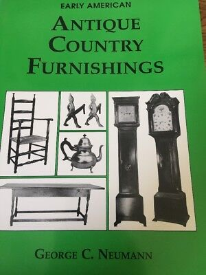 Early American Antique Country Furniture by George C. Neumann (1988, Hardcover)
