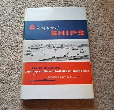 A Long Line of Ships, Naval Activity in California by Arnold Lott