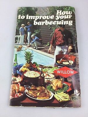Vintage Booklet - Willow Australia - How To Improve Your Barbecuing