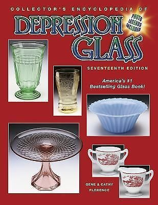 Collector's Encyclopedia of Depression Glass by Cathy Florence and Gene...