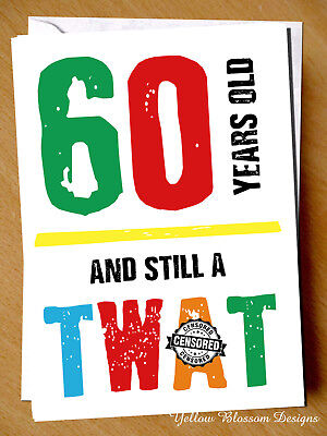 Happy 60th Birthday Greeting Card Friend Rude Banter Insult Comedy Funny Humour