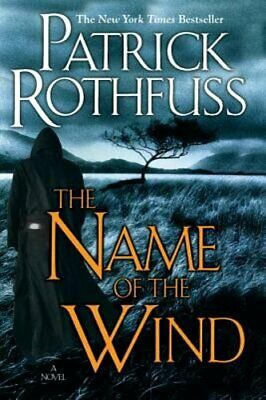 The Name of the Wind (the Kingkiller Chronicle: Day One) by Patrick Rothfuss