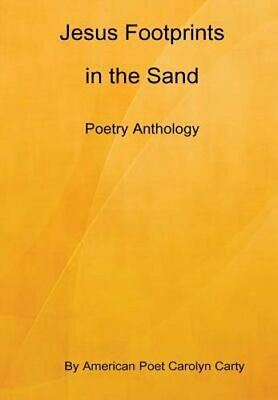 Jesus Footprints in the Sand Poetry Anthology by Carolyn Carty: New