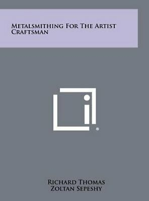 Metalsmithing for the Artist Craftsman by Richard Thomas: New