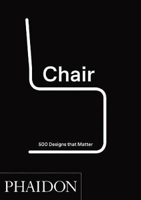 Chair: 500 Designs That Matter | Phaidon Editors
