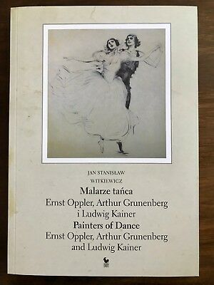 Witkiewicz J. S.: Painters of Dance Ernst Oppler Arthur Grunenberg Ludwig Kainer