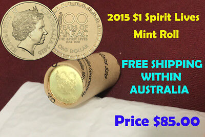 2015 $1 Spirit Lives 100 Years of ANZAC OFFICIAL MINT ROLL RARE NEW
