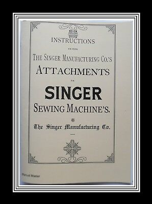 Singer sewing machine attachments manual from late 1800's to the early 1900's