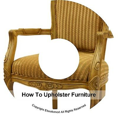 How To Upholster Upholstering Upholstery Upholsterer Furniture Books on CD