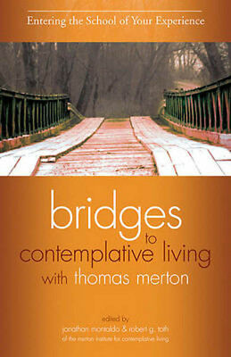 Bridges to Contemplative Living with Thomas Merton | Jonathan Montaldo