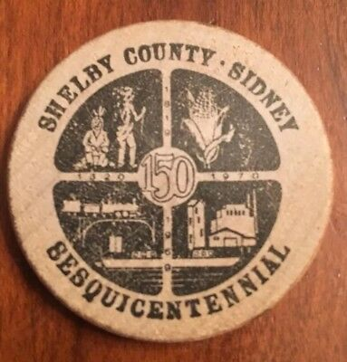 Sidney/Shelby County  Ohio 1970 Sesqicentennial Wooden Nickel