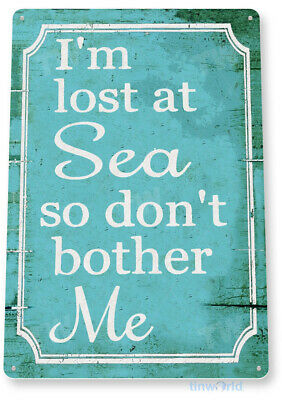 TIN SIGN Lost At Sea Beach House Cottage Rustic Metal Décor C023