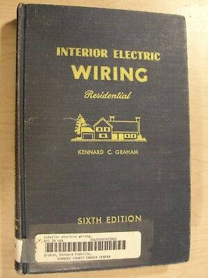 Interior Electric Wiring Residential - K. Graham - Hardcover 1973 6th Edition
