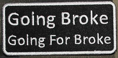 GOING BROKE GOING FOR BROKE patch iron on sew on