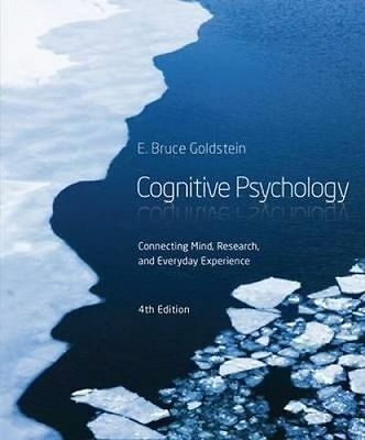 Cognitive Psychology: Connecting Mind, Research and Everyday Experience by E. Go