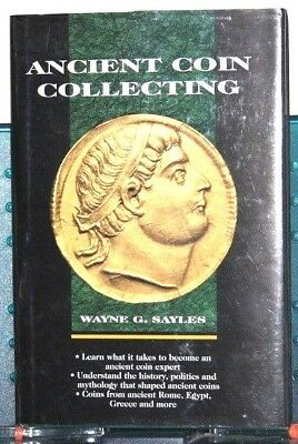 Ancient Coin: Ancient Coin Collecting by Wayne G. Sayles (1996, Hardcover)