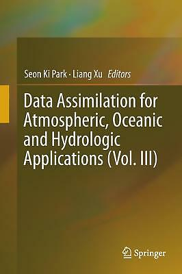 Data Assimilation for Atmospheric, Oceanic and Hydrological Applications (Vol...