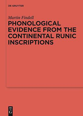 Phonological Evidence from the Continental Runic Inscriptions Findell, Martin ..