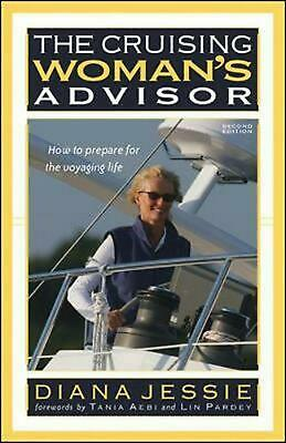 The Cruising Woman's Advisor: How to Prepare for the Voyaging Life by Diana Jess