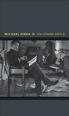 On Conan Doyle: Or, The Whole Art of Storytelling by Michael Dirda (English) Pap