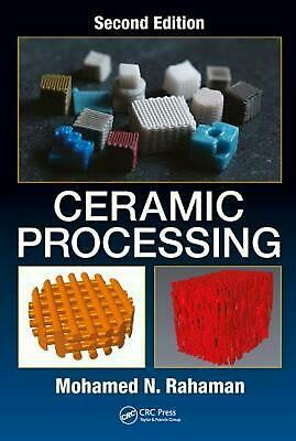 Ceramic Processing by Mohamed N. Rahaman Hardcover Book Free Shipping!