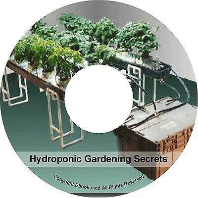 Hydroponic Gardening Secrets How to Build Sml/Lrg Scale System Books PDF on CD