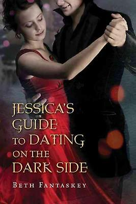 Jessica's Guide to Dating on the Dark Side by Beth Fantaskey (English) Paperback