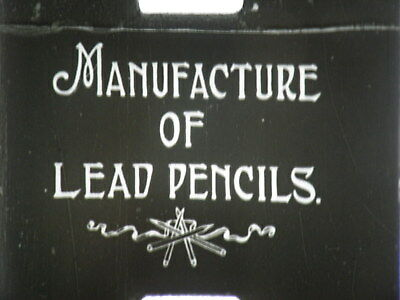 "9.5mm NOTCHED 30 FT FILM  ""MANUFACTURE OF LEAD PENCILS""  PATHESCOPE LATE  1920s"