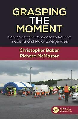 Grasping the Moment: Sensemaking in Response to Routine Incidents and Major Emer