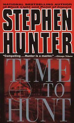 Time to Hunt by Stephen Hunter (English) Mass Market Paperback Book Free Shippin