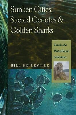 Sunken Cities, Sacred Cenotes, and Golden Sharks: Travels of a Water-Bound Adven