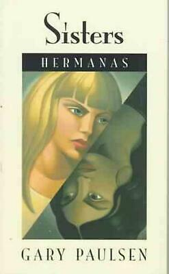 Sisters/Hermanas by Gary Paulsen (Spanish) Paperback Book Free Shipping!