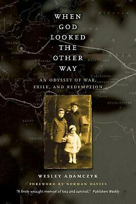 When God Looked the Other Way: An Odyssey of War, Exile, and Redemption by Wesle