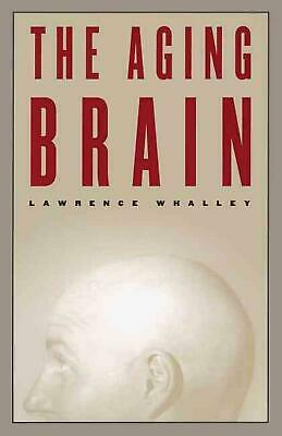 The Aging Brain by Lawrence Whalley (English) Paperback Book Free Shipping!