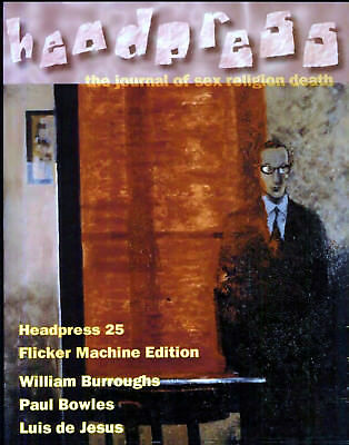 Flicker Machine - Headpress Journal # 25 - William Burroughs - Paul Bowles