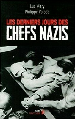 Les derniers jours des chefs nazis - Luc Mary - Philippe Valode - first