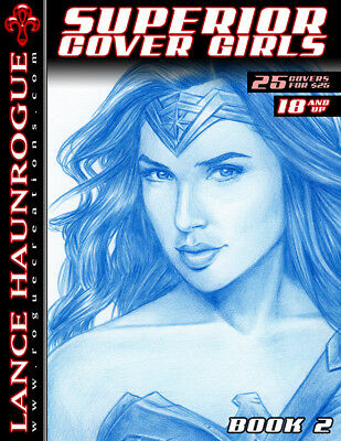 SUPERIOR COVER GIRLS BOOK 2 - REPRODUCES 25 SKETCH COVERS SIGNED Lance HaunRogue