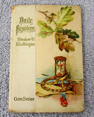 """ANTIQUE First Edition BOOKER T. WASHINGTON """"Daily Resolves"""" 1st Book 1896 RA14"""