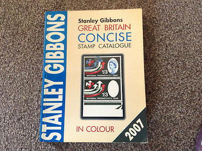 STANLEY GIBBONS Great Britain Concise Stamp Catalogue 2007 illustrated in colour