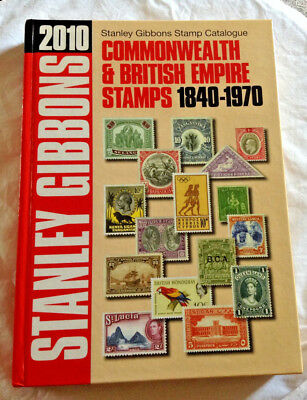 2010 Stanley Gibbons Stamp Catalogue Commonwealth & British Empire 1840 – 1970
