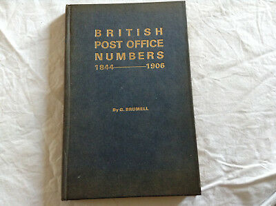 BRITISH POST OFFICE NUMBERS 1844 - 1906 by G. Brumell